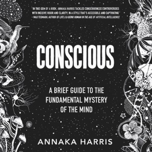Conscious - Annaka Harris audiobook, mp3
