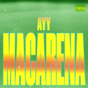 Ayy Macarena - Single