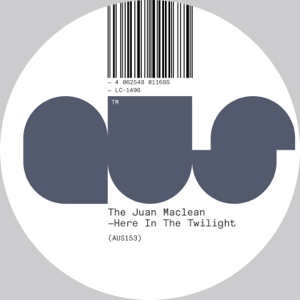The Juan MacLean - Here in the Twilight - EP