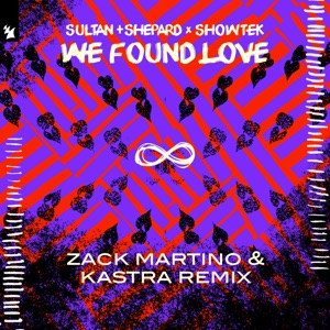 Sultan + Shepard & Showtek - We Found Love