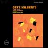 Getz/Gilberto (Expanded Edition) - Stan Getz & João Gilberto