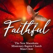 New Macedonia Missionary Baptist Church Mass Choir;Pastor Billie Keller - Faithful