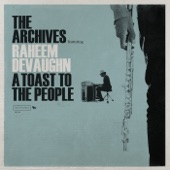 The Archives feat. Raheem DeVaughn - A Toast to the People feat. Raheem DeVaughn