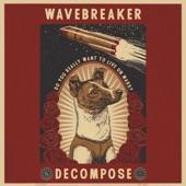 Wavebreaker - Decompose