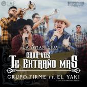 Cada Vez Te Extra�o M�s (feat. Luis Alfonso Partida El Yaki) - Grupo Firme & Luis Alfonso Partida El Yaki
