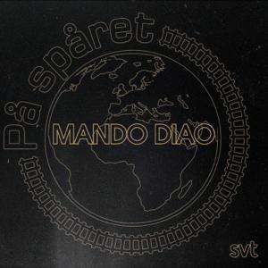 Mando Diao - När solen färgar juninatten