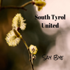 South Tyrol United - Say Bye artwork