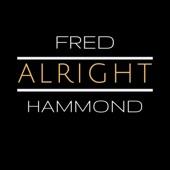 Fred Hammond - Alright