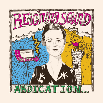 Abdication For Your Love Reigning Sound album songs, reviews, credits