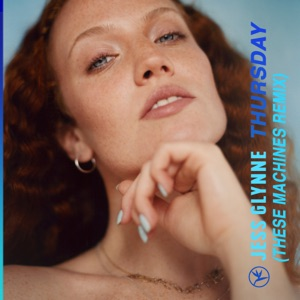 Jess Glynne - Thursday (These Machines Extended Mix)