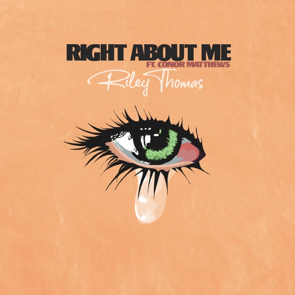 Riley Thomas - Right About Me (feat. Conor Matthews)