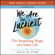 Laura McKowen - We Are the Luckiest: The Surprising Magic of a Sober Life