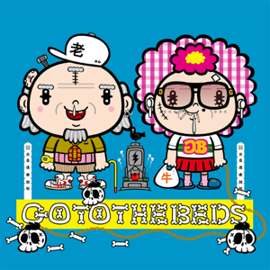 GO TO THE BEDS - GO TO THE BEDS