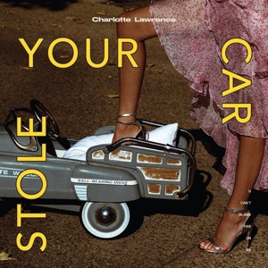 Charlotte Lawrence - Stole Your Car