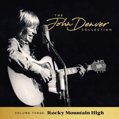 The John Denver Collection, Vol 3: Rocky Mountain High - John Denver