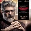 """Vaanil Irul (From """"Nerkonda Paarvai"""") - Single"""