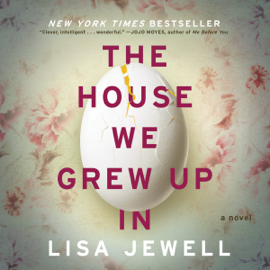The House We Grew Up In - Lisa Jewell mp3 download
