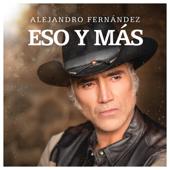 Eso Y Más - Alejandro Fernández