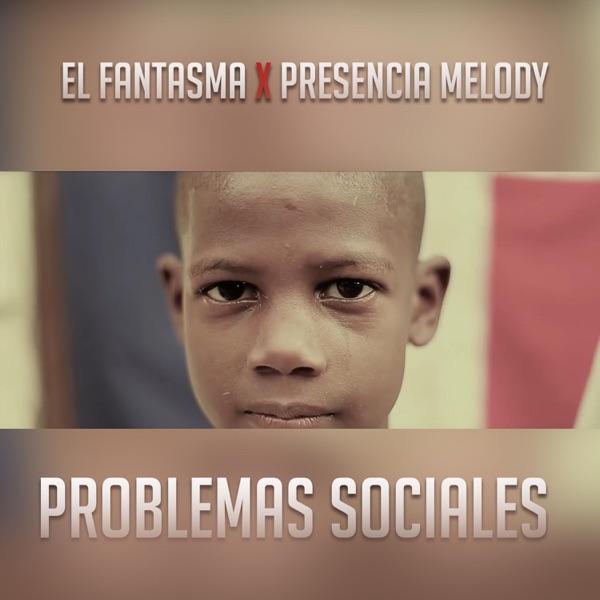 Problemas Sociales (feat. Presencia Melody) - Single
