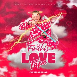 FiNCH ASOZiAL - Finchi's Love Tape