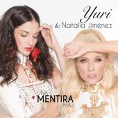 Una Mentira Más - Yuri & Natalia Jiménez