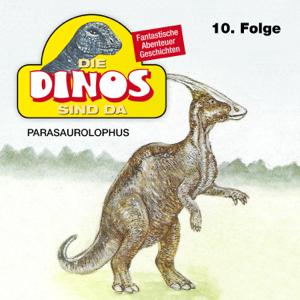 Die Dinos sind da - Folge 10: Parasaurolophus