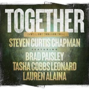 Steven Curtis Chapman - Together (We'll Get Through This) [feat. Brad Paisley, Tasha Cobbs Leonard, Lauren Alaina]