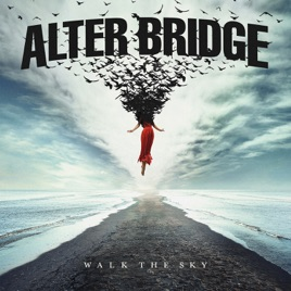 Alter Bridge - Walk the Sky (2019) LEAK ALBUM