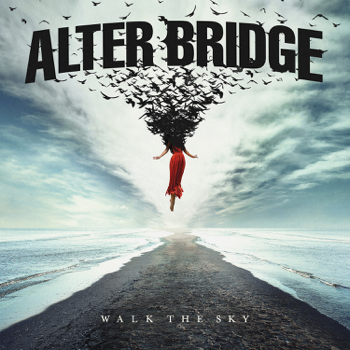 Walk the Sky Alter Bridge album songs, reviews, credits