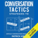 Patrick King - Difficult Conversations Made Painless: Conversation Tactics: Strategies to Confront, Challenge, and Resolve, Book 2 (Unabridged)