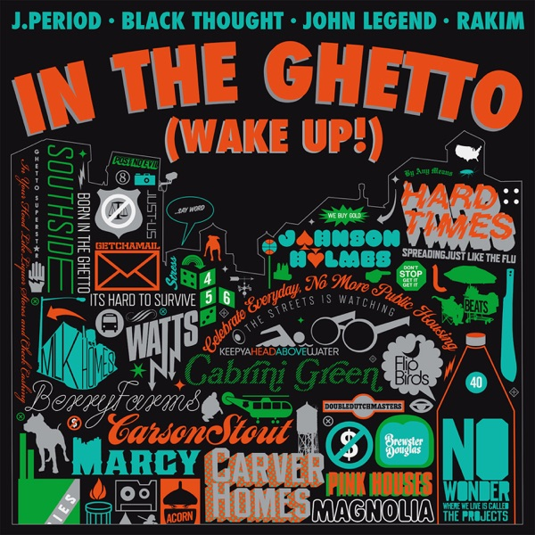 In the Ghetto (Wake Up!) [feat. Black Thought, Rakim & John Legend] - Single