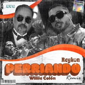 Reykon & Willie Colón - Perriando (La Murga Remix)