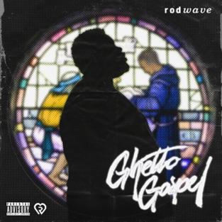 Rod Wave - Ghetto Gospel m4a Album Download