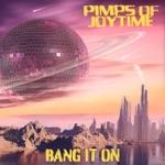 Pimps of Joytime - Bang It On