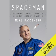 Spaceman: An Astronaut's Unlikely Journey to Unlock the Secrets of the Universe (Unabridged)