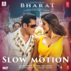 Slow Motion From Bharat - Shreya Ghoshal, Nakash Aziz & Vishal-Shekhar mp3