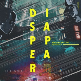 The Anix – Disappear – Single  [iTunes Plus AAC M4A]