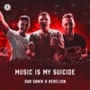 Music Is My Suicide by Sub Sonik iTunes Track 1