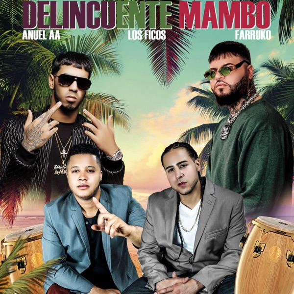 Delincuente Mambo (feat. Farru & Anuel AA) - Single