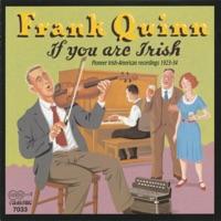 If You Are Irish: Pioneer Irish-American Recordings 1923-34 by Frank Quinn on Apple Music