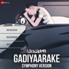 Gadiyaarake Symphony Version From Arishadvarga Single