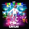 That Girl Lay Lay - Lit feat Lil Duval Song Lyrics