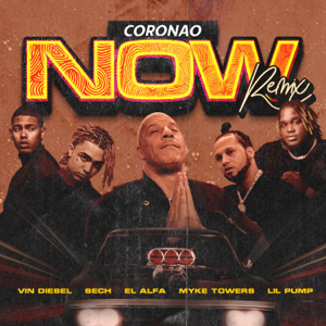 El Alfa, Sech & Myke Towers - Coronao Now (Remix) [feat. Vin Diesel & Lil Pump]