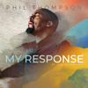 Phil Thompson - My Response (feat. Jubilee Worship) artwork