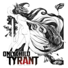Only Child Tyrant - Time to Run artwork
