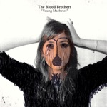 The Blood Brothers - Set Fire to the Face on Fire