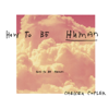 Chelsea Cutler - How To Be Human artwork