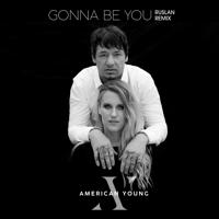 Gonna Be You (Ruslan Remix)
