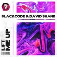 Lift Me Up - BLACKCODE-DAVID SHANE