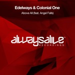 Edelways & Colonial One - Above All (Extended Mix) [feat. Angel Falls]